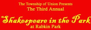 "Union Townships 3rd Annual ""Shakespeare in the Park"" @ Rabkin Park"
